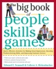 The Big Book Of People Skills Games: Quick, Effective Activities For Making Great Impressions, Boosting Problem-Solving Skills And Improving