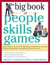 The Big Book Of People Skills Games Quick Effective Activities For Making Great Impressions Boosting Problem-Solving Skills And Improving Customer Service  Quick Effective Activities For Making Great Impressions Problem-Solving And Improved Customer