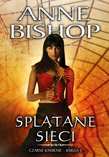 Anne Bishop - Splątane Sieci. Czarne Kamienie – księga 5