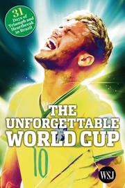 The Unforgettable World Cup: 31 Days of Triumph and Heartbreak in Brazil book