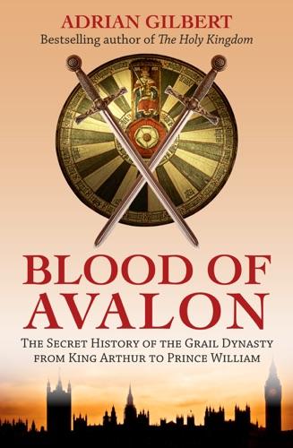 Adrian Gilbert - Blood of Avalon
