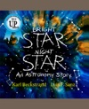 Bright Star Night Star An Astronomy Story