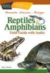Reptiles  Amphibians Of Minnesota Wisconsin And Michigan Field Guide