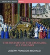 The History Of The Crusades All Volumes