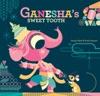 Ganeshas Sweet Tooth