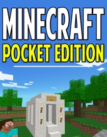 The Complete Guide To Minecraft Pocket Edition