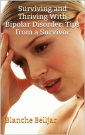 Surviving And Thriving With Bipolar Disorder Tips From A Survivor