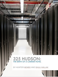 325 Hudson The Birth Of A Carrier Hotel