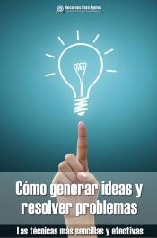 Download and Read Online Cómo generar ideas y resolver problemas