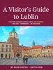 A Visitor's Guide To Lublin