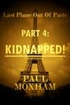 Kidnapped Last Plane Out Of Paris Part 4