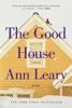 Ann Leary - The Good House artwork