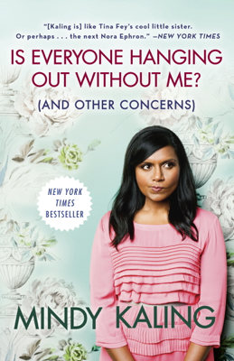 Is Everyone Hanging Out Without Me? (And Other Concerns) - Mindy Kaling book
