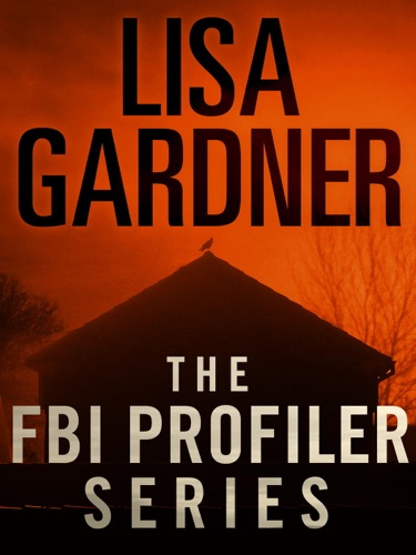 Lisa Gardner - The FBI Profiler Series 6-Book Bundle