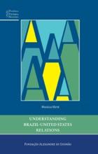 Understanding Brasil-United States Relations: