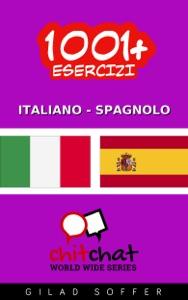 1001+ Esercizi Italiano - Spagnolo da Gilad Soffer