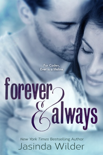 Forever & Always - Jasinda Wilder - Jasinda Wilder