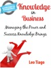 Knowledge in Business: Managing the Power and Success Knowledge Brings