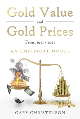 Gold Value and Gold Prices from 1971 - 2021