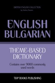 Theme-Based Dictionary: British English-Bulgarian - 9000 words
