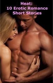 Heat: 10 Erotic Romance Short Stories PDF Download