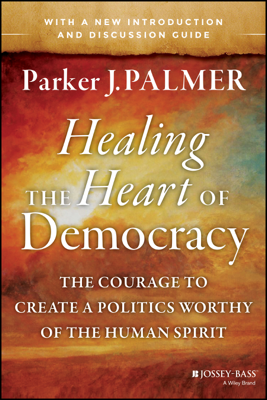 Healing the Heart of Democracy - Parker J. Palmer book