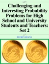 Challenging And Interesting Probability Problems For High School And University Students And Teachers Set 2