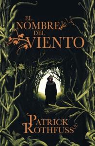 El nombre del viento (Crónica del asesino de reyes 1) Book Cover