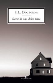 Storie di una dolce terra - E.L. Doctorow by  E.L. Doctorow PDF Download