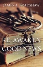 Re-Awaken To Good News