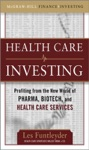 Healthcare Investing Profiting From The New World Of Pharma Biotech And Health Care Services