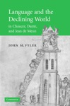 Language And The Declining World In Chaucer Dante And Jean De Meun