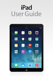 iPad User Guide For iOS 7.1 - Apple Inc. Book