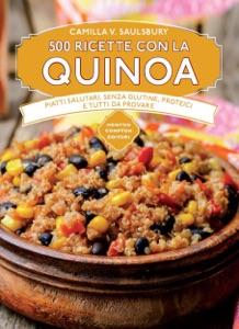 500 ricette con la quinoa da Saulsbury Camilla V.