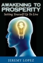 Awakening To Prosperity: Setting Yourself Up To Live