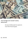 The Average Joes Guide To Early Retirement