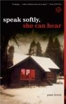 Speak Softly She Can Hear