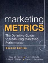 Marketing Metrics: The Definitive Guide to Measuring Marketing Performance, 2/e