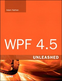WPF 4.5 Unleashed - Adam Nathan