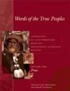Words Of The True PeoplesPalabras De Los Seres Verdaderos Anthology Of Contemporary Mexican Indigenous-Language WritersAntologa De Escritores Actuales En Lenguas Indgenas De Mxico