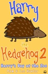Harry The Hedgehog 2 Harrys Day At The Zoo