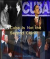 Cuba Is Not The Second China And Other Essays