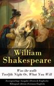 Was ihr wollt / Twelfth Night Or, What You Will - Zweisprachige Ausgabe (Deutsch-Englisch) / Bilingual edition (German-English)
