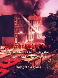 Fahrenheit 451 A Reader S Guide To The Ray Bradbury Novel