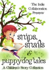 Snips Snails  Puppy Dog Tales A Childrens Story Collection