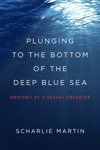Plunging To The Bottom Of The Deep Blue Sea