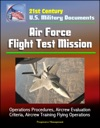 21st Century US Military Documents Air Force Flight Test Mission - Operations Procedures Aircrew Evaluation Criteria Aircrew Training Flying Operations