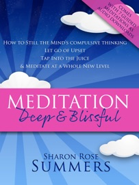 MEDITATION – DEEP AND BLISSFUL (WITH SEVEN GUIDED MEDITATIONS)