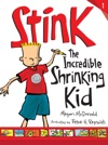 Stink The Incredible Shrinking Kid Book 1