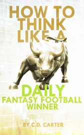 How To Think Like A Daily Fantasy Football Winner